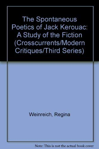 9780809313068: The Spontaneous Poetics of Jack Kerouac: A Study of the Fiction (A Chicago Classic)