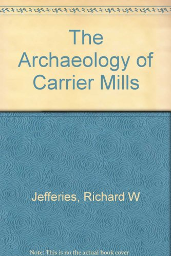 9780809313099: The Archaeology of Carrier Mills: 10,000 Years in the Saline Valley of Illinois