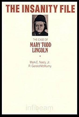 The Insanity File: The Case of Mary: Mark E. Neely