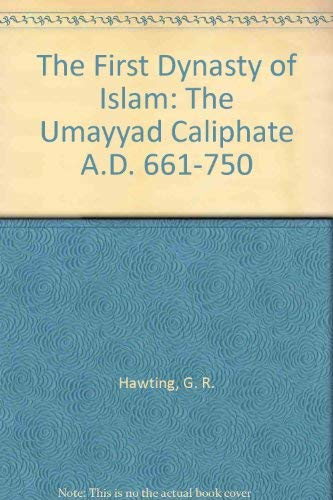9780809313242: The First Dynasty of Islam: The Umayyad Caliphate A. D. 661-750