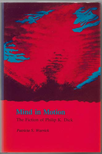 9780809313266: Mind in Motion: The Fiction of Philip K. Dick