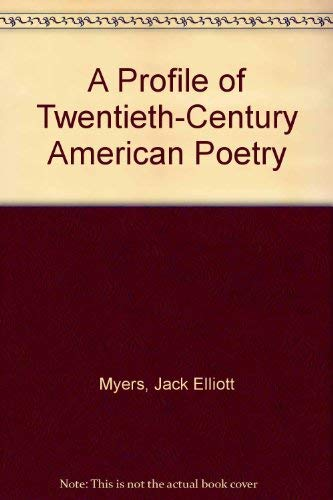 A Profile of Twentieth-Century American Poetry: Jack Elliott Myers,