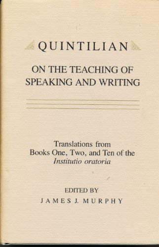 Quintilian on the Teaching of Speaking and: Murphy, James J.