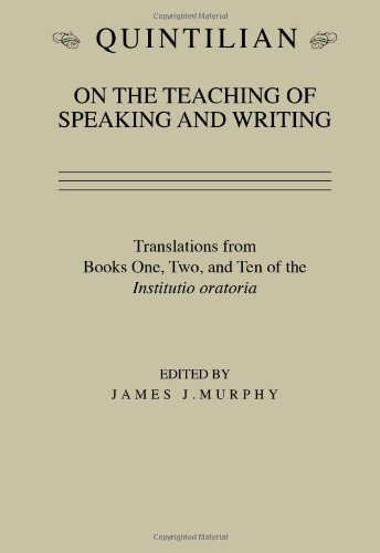 Quintilian on the Teaching of Speaking and