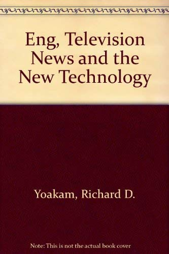 9780809313853: ENG: Television News and the New Technology, 2nd Edition