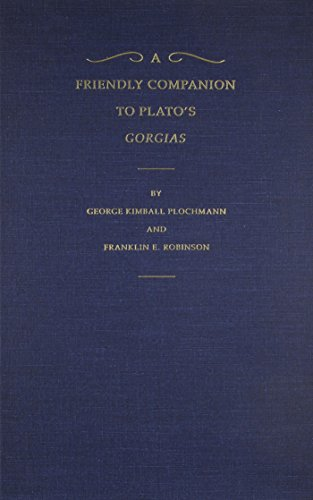 A Friendly Companion to Plato's Gorgias.: KIMBALL PLOCHMANN, G., and F.R. ROBINSON,