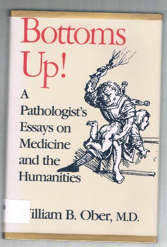 9780809314195: Bottoms Up!: A Pathologist's Essays on Medicine and the Humanities