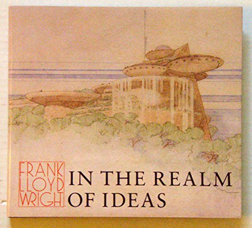 9780809314218: Frank Lloyd Wright: In the Realm of Ideas