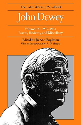 9780809314263: The Later Works of John Dewey, Volume 14: 1939-1941 Essays, Reviews, and Miscellany: 1939-1941 / Ed. by Jo Ann Boydston. (John Dewey Later Works, 1925-1953)