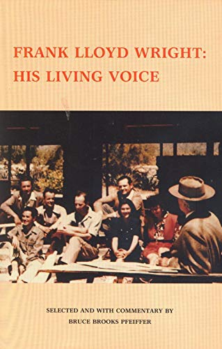 9780809314492: Frank Lloyd Wright: His Living Voice