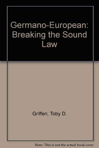Germano-European: Breaking the Sound Law: Professor Toby D. Griffen Ph.D.