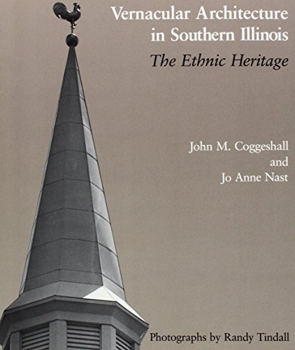 Vernacular Architecture in Southern Illinois : The: John M. Coggeshall;