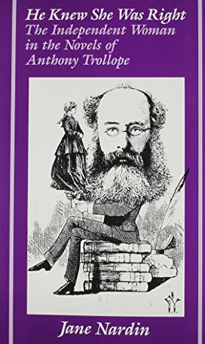 9780809314843: He Knew She Was Right: The Independent Woman in the Novels of Anthony Trollope