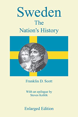 Sweden, Enlarged Edition: The Nation's History: Franklin D. Scott