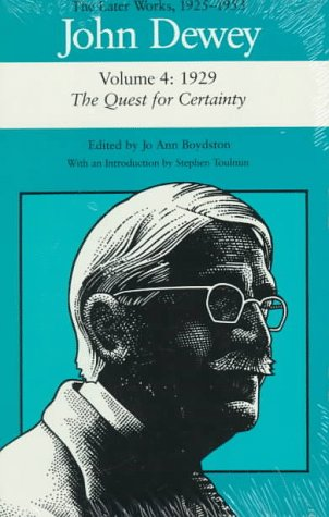 9780809314935: John Dewey the Later Works, 1925-1953: 1929/The Quest for Certainty, Vol. 4