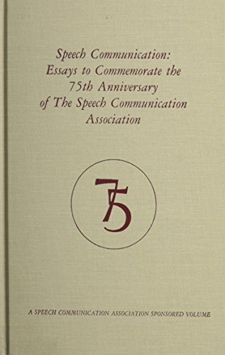 9780809315208: Speech Communication: Essays to Commemorate the 75th Anniversary of The Speech Communication Association