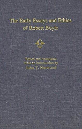 9780809315222: The Early Essays and Ethics of Robert Boyle