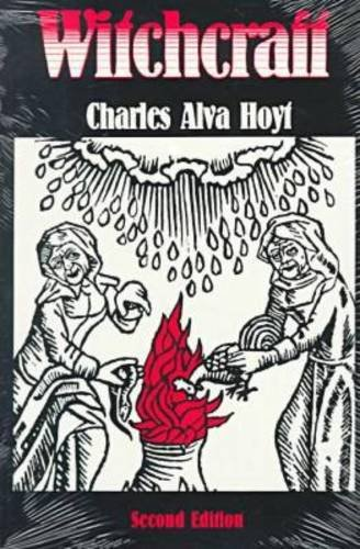 Witchcraft, Second Edition: Hoyt, Charles Alva