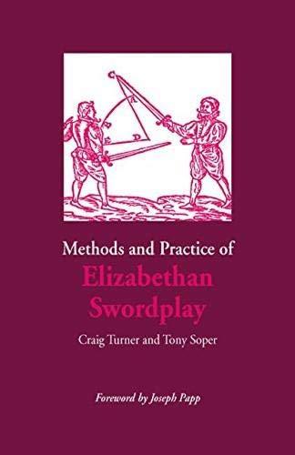 9780809315628: Methods and Practice of Elizabethan Swordplay