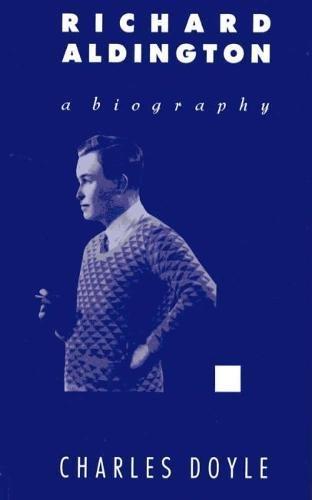9780809315666: Richard Aldington: A Biography