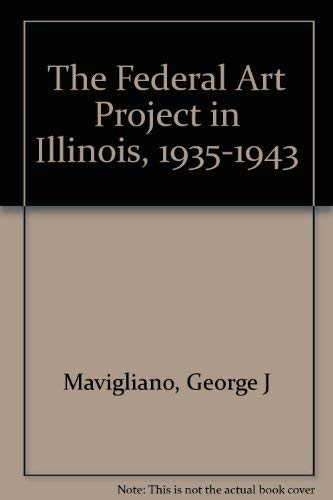 9780809315802: The Federal Art Project in Illinois: 1935-1943