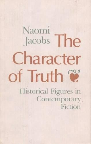 9780809316076: The Character of Truth: Historical Figures in Contemporary Fiction (A Chicago Classic)
