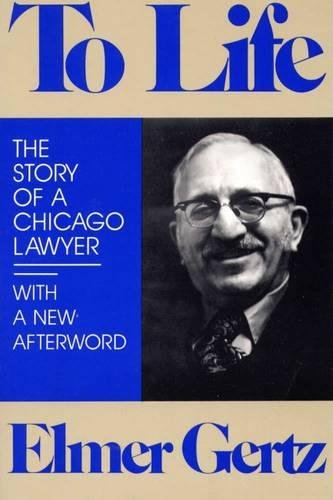 9780809316083: To Life: The Story of a Chicago Lawyer