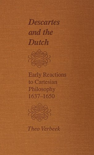 9780809316175: Descartes and the Dutch: Early Reactions to Cartesian Philosophy, 1637-1650