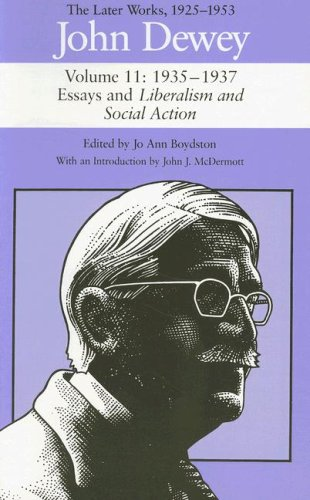9780809316779: John Dewey: The Later Works, 1925-1953: 1935-1937/Essays and Liberalism and Social Action, Vol. 11