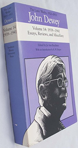 9780809316809: The Later Works, 1925-1953: 14 (John Dewey Later Works, 1925-1953)