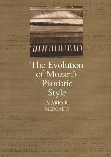 9780809316908: The Evolution of Mozart's Pianistic Style
