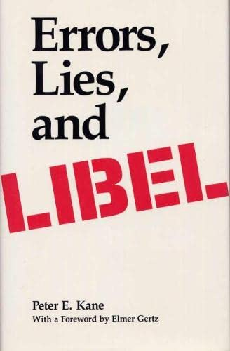 Errors, lies, and libel.: Kane, Peter E.