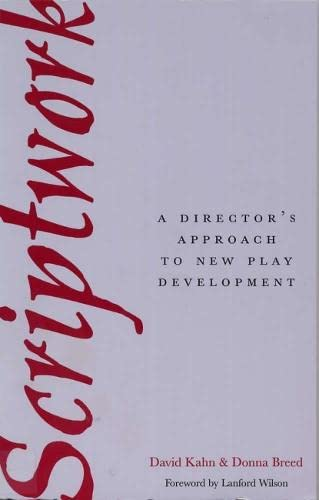 Scriptwork: A Director's Approach to New Play Development (0809317591) by Kahn, Associate Professor David; Breed, Donna