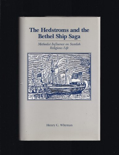 The Hedstroms and the Bethel Ship Saga: Methodist Influence on Swedish Religious Life