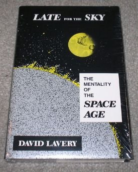 9780809317677: Late for the Sky: The Mentality of the Space Age