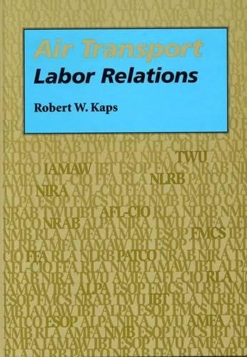 Air Transport Labor Relations (Southern Illinois University Press Series in Aviation Management): ...