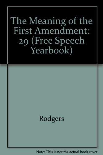 Free Speech Yearbook: The Meaning of the First Amendment: 1791-1991: Rodgers, Raymond S