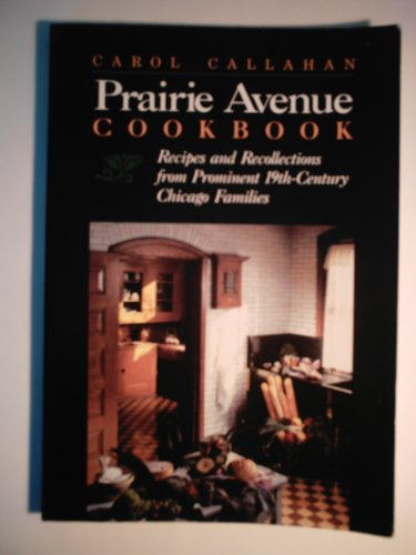 9780809318155: Prairie Avenue Cookbook: Recipes and Recollections from 19th-Century Chicago Families