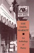 9780809318193: The Dada Market: An Anthology of Poetry