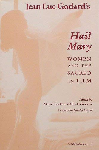 9780809318247: Jean-Luc Godard's Hail Mary: Women and the Sacred in Film
