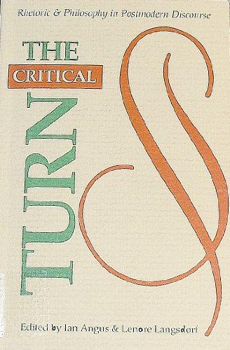 9780809318445: The Critical Turn: Rhetoric and Philosophy in Postmodern Discourse