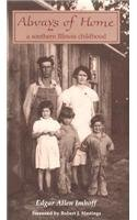 9780809318537: Always of Home: A Southern Illinois Childhood (Shawnee Books)