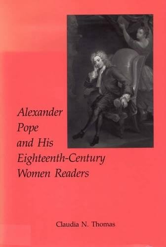 Alexander Pope and His Eighteenth-Century Women Readers.: Thomas, Claudia N.