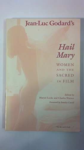 9780809318919: Jean-Luc Godard's Hail Mary: Women and the Sacred in Film