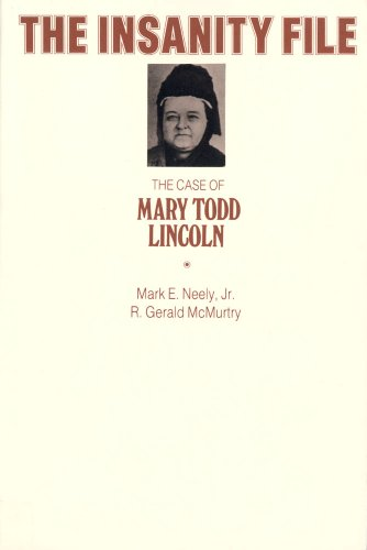The Insanity File; The Case of Mary Todd Lincoln
