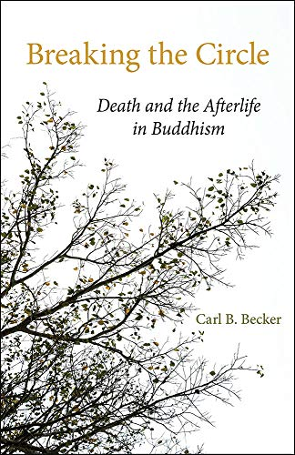 9780809319329: Breaking the Circle: Death and the Afterlife in Buddhism