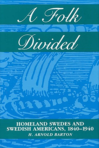 9780809319435: A Folk Divided: Homeland Swedes and Swedish Americans, 1840-1940