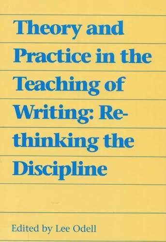 9780809319473: Theory and Practice in the Teaching of Writing: Rethinking the Discipline