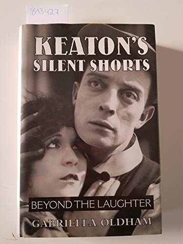 9780809319510: Keaton's Silent Shorts: Beyond the Laughter
