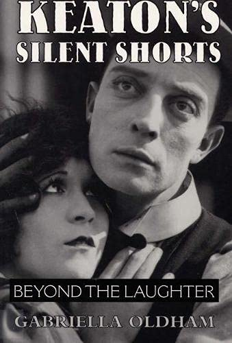 9780809319527: Keaton's Silent Shorts: Beyond the Laughter